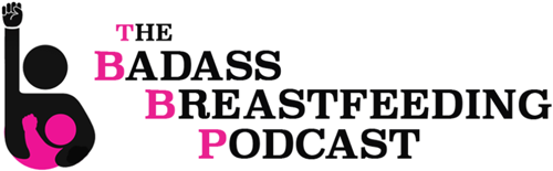 Badass Breastfeeding Podcast